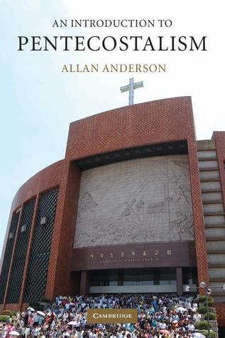 Introduction to Pentecostalism Allan Anderson